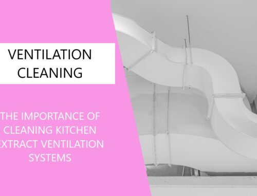 The Importance of Cleaning Kitchen Extract Ventilation Systems